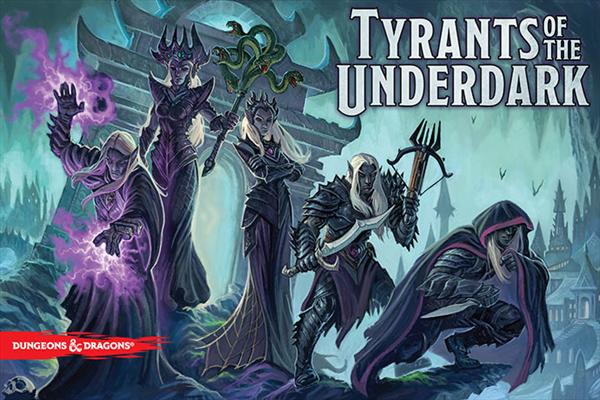Tyrants Of The Underdark
